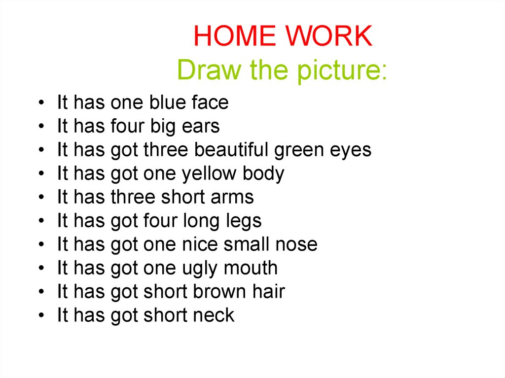 HOME WORK Draw the picture: