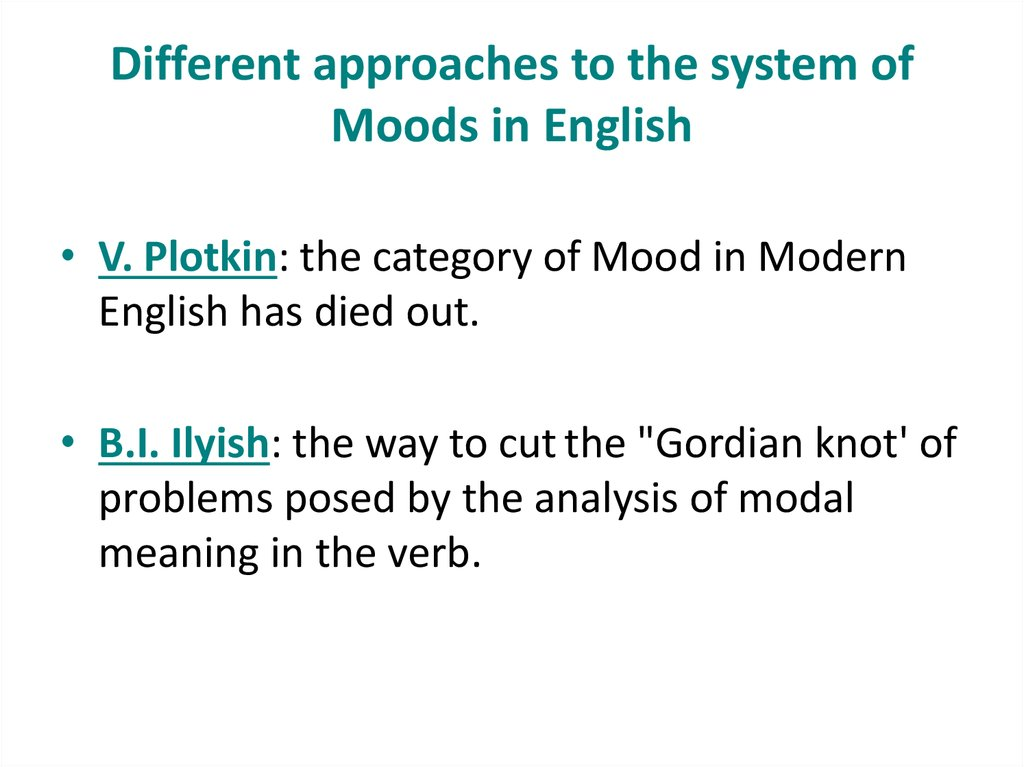 Different approaches to the system of Moods in English