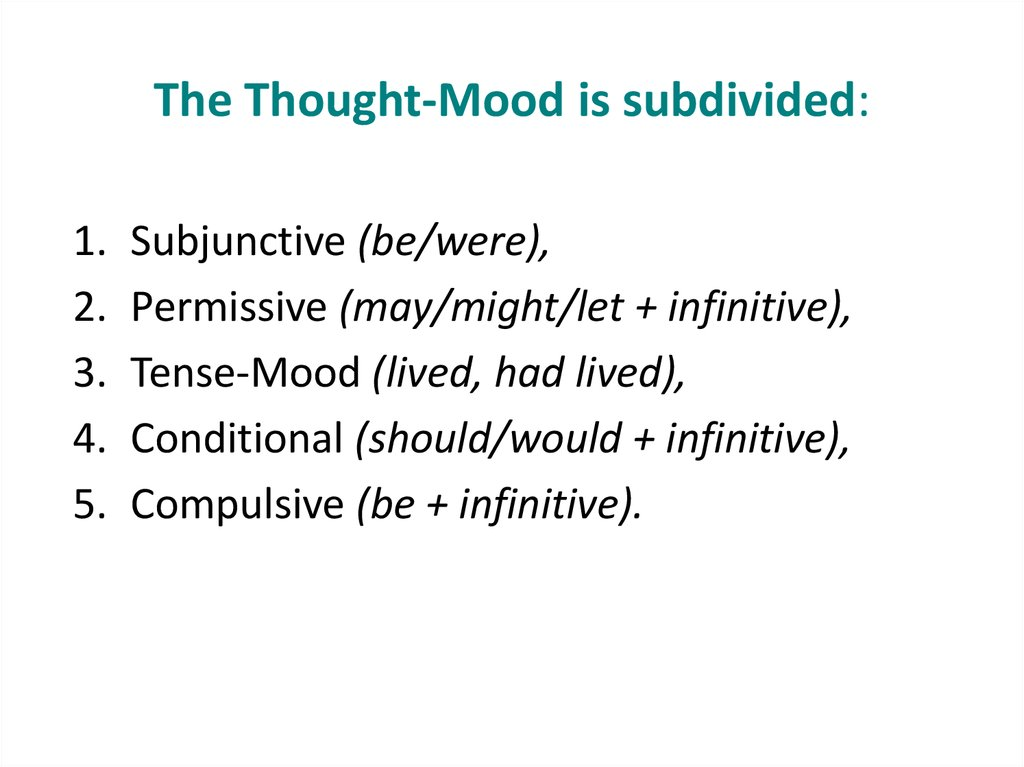 The Thought-Mood is subdivided:
