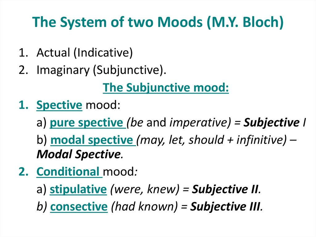 The System of two Moods (M.Y. Bloch)