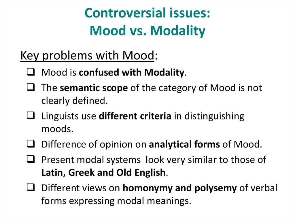 Controversial issues: Mood vs. Modality