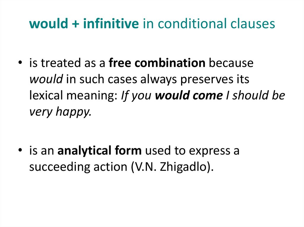 would + infinitive in conditional clauses