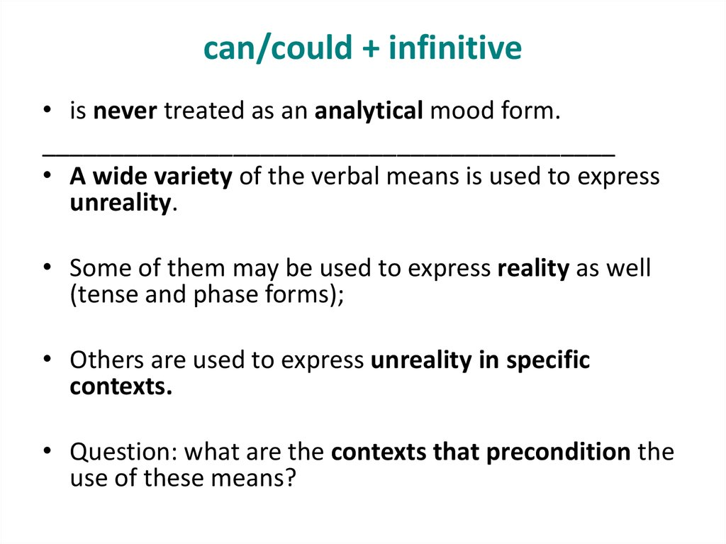 can/could + infinitive