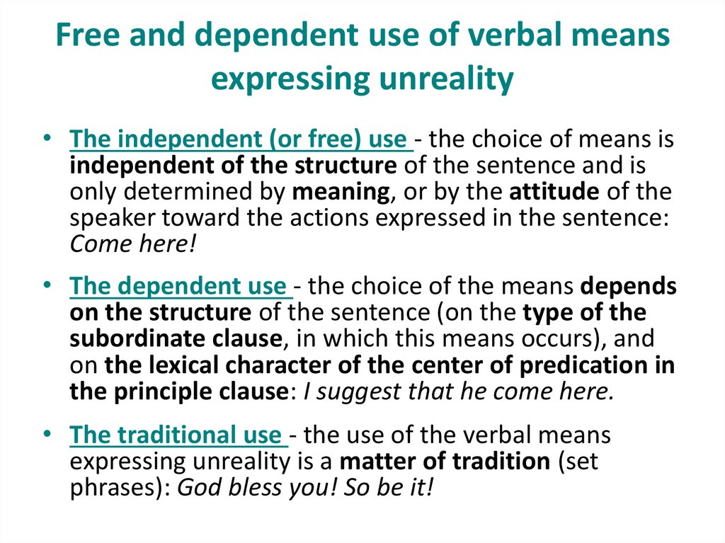 Free and dependent use of verbal means expressing unreality
