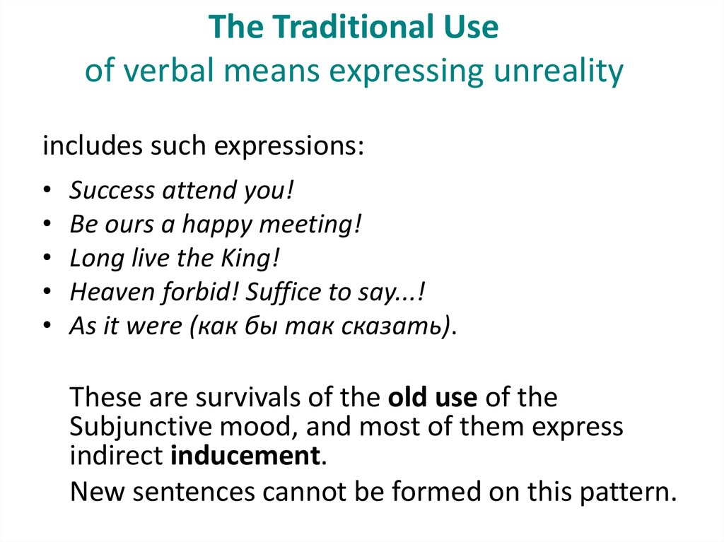 The Traditional Use of verbal means expressing unreality
