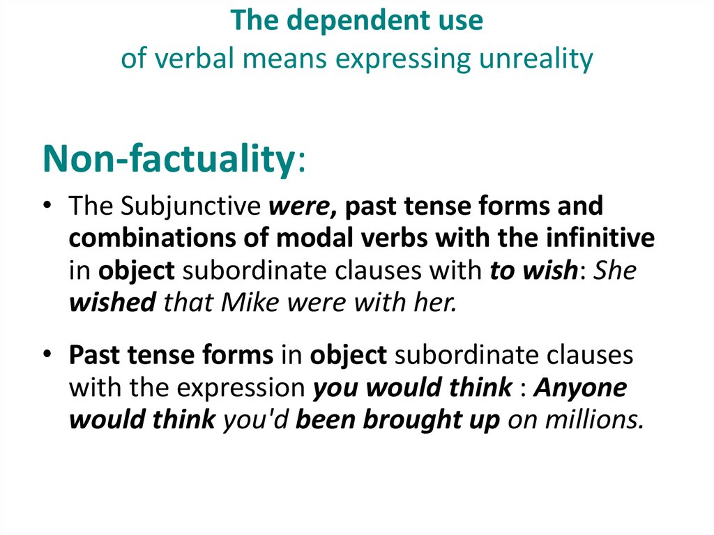 The dependent use of verbal means expressing unreality