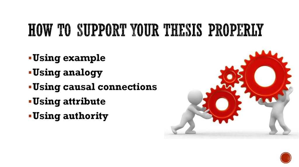 How to support your thesis properly