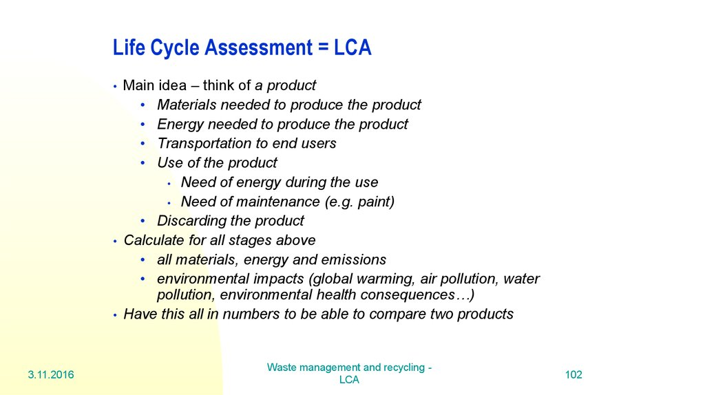 Life Cycle Assessment = LCA