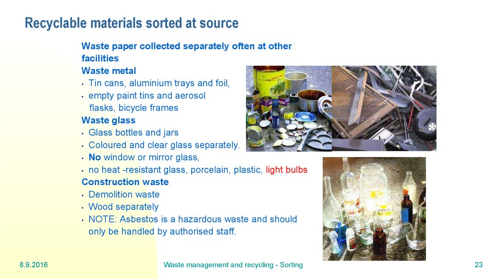 Recyclable materials sorted at source