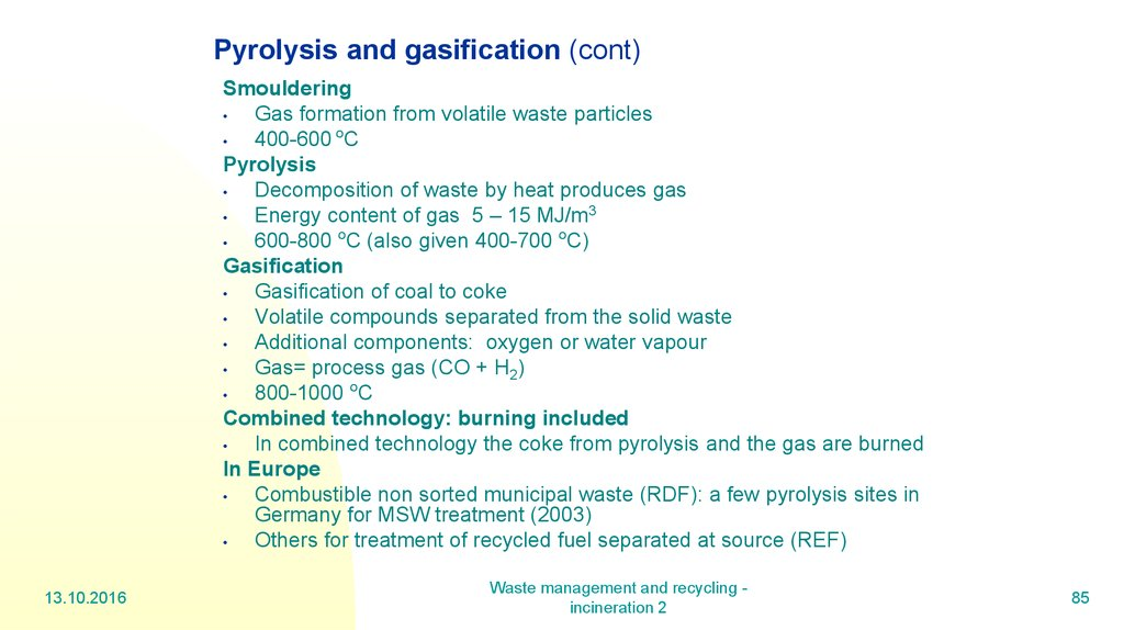 Pyrolysis and gasification (cont)