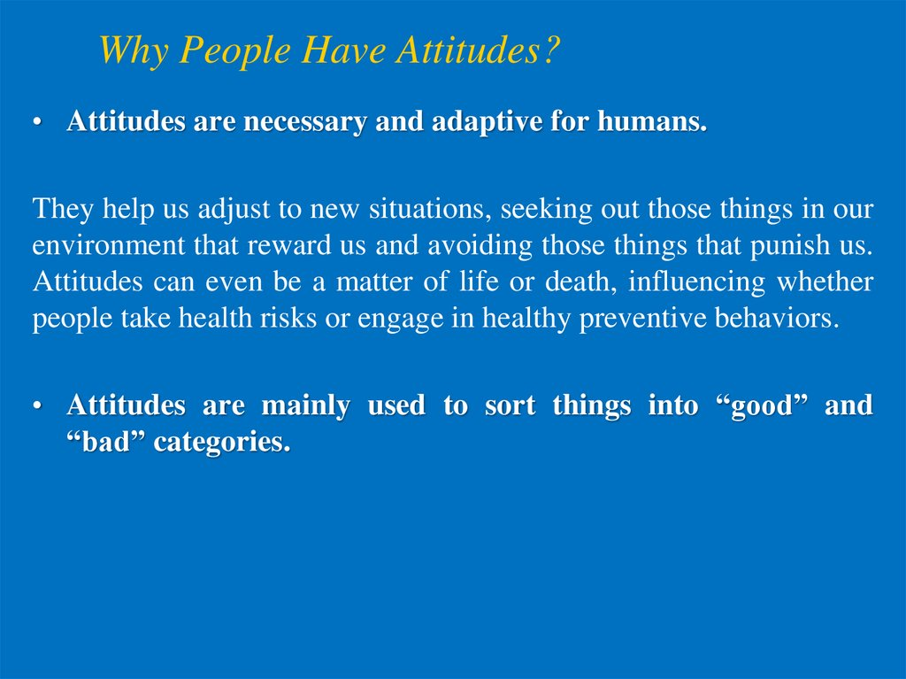 Why People Have Attitudes?