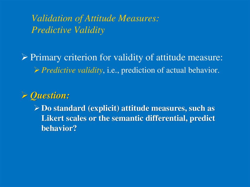 Validation of Attitude Measures: Predictive Validity