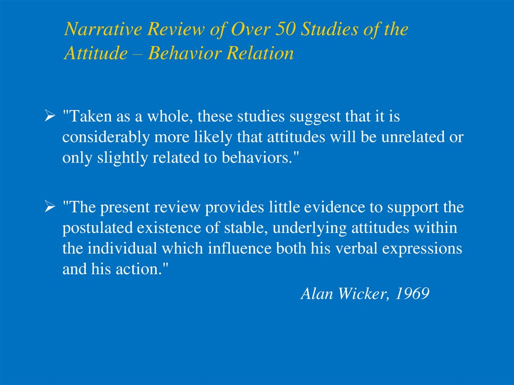 Narrative Review of Over 50 Studies of the Attitude – Behavior Relation