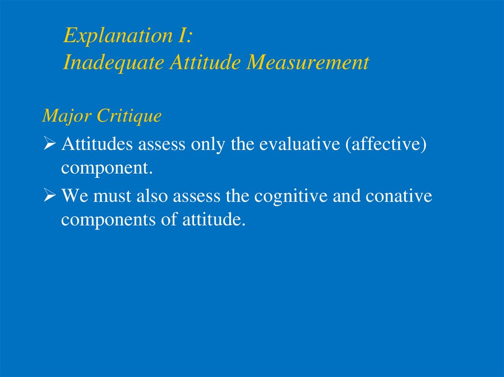 Explanation I: Inadequate Attitude Measurement