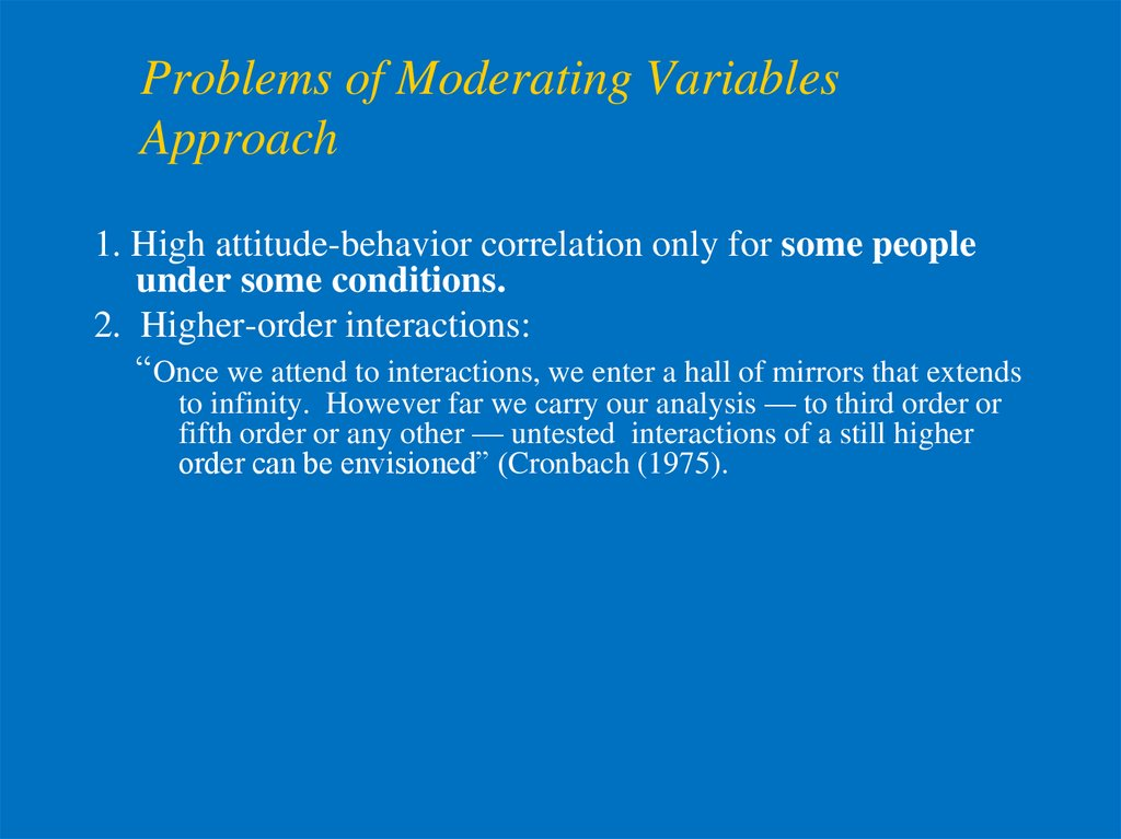 Problems of Moderating Variables Approach