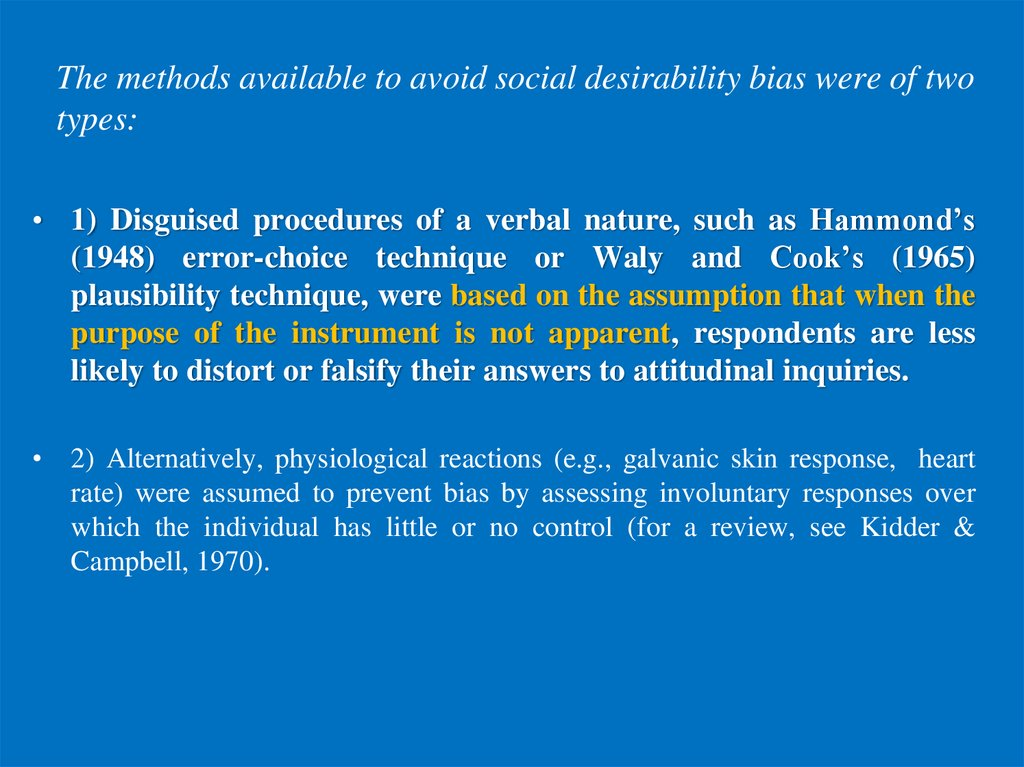 The methods available to avoid social desirability bias were of two types: