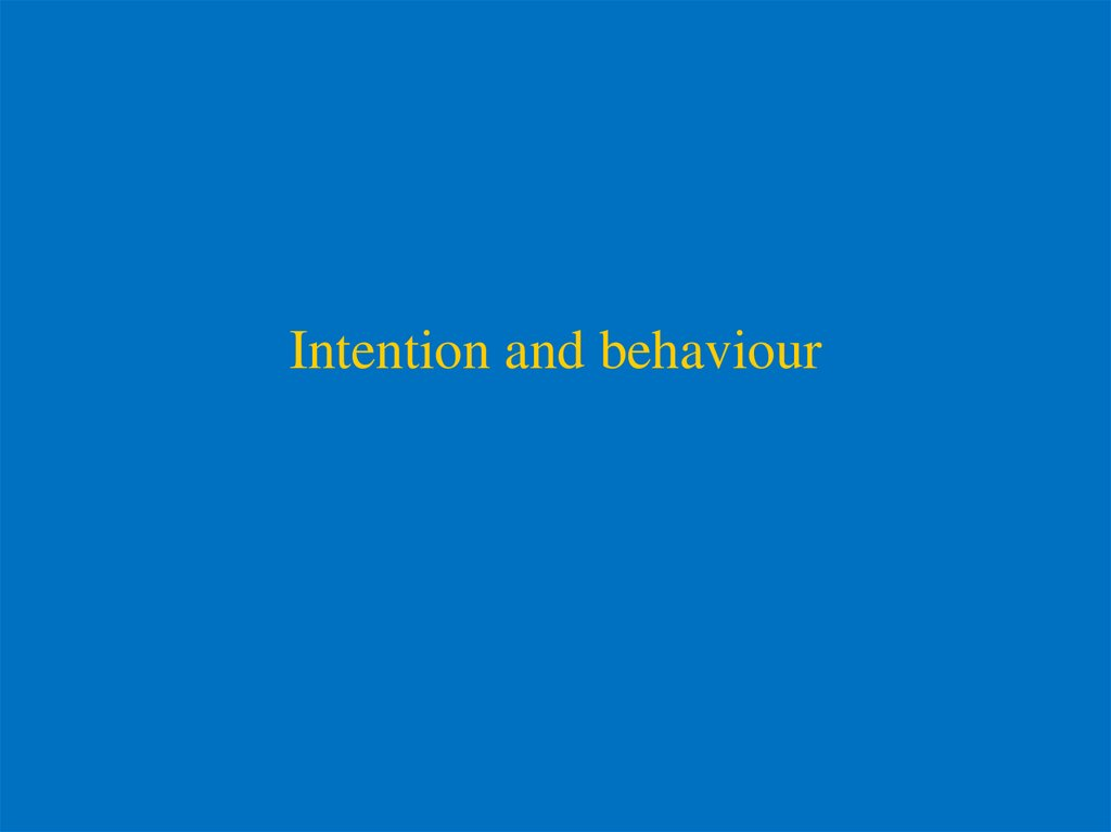 Intention and behaviour