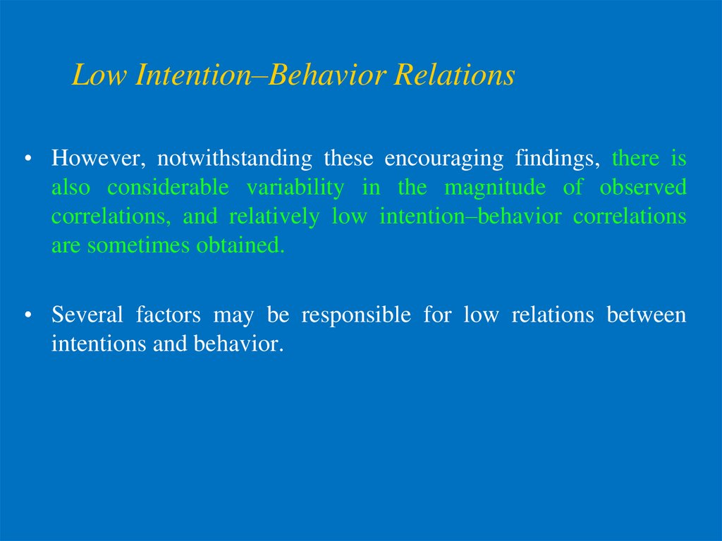 Low Intention–Behavior Relations