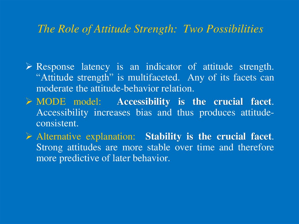 The Role of Attitude Strength: Two Possibilities