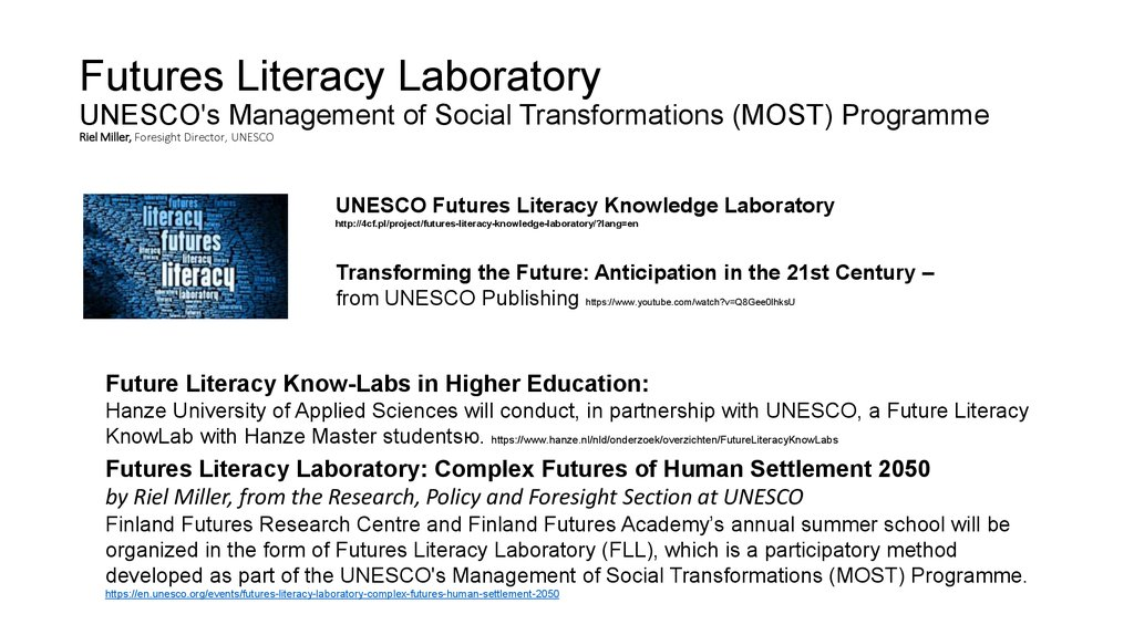 Futures Literacy Laboratory UNESCO's Management of Social Transformations (MOST) Programme Riel Miller, Foresight Director,