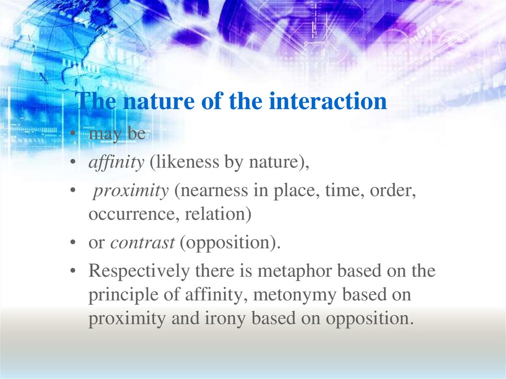 The nature of the interaction