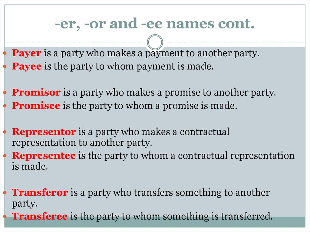 -er, -or and -ee names cont.
