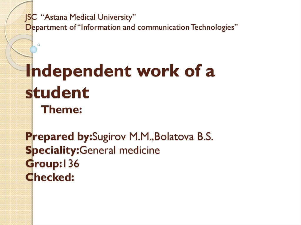 "JSC ""Astana Medical University"" Department of ""Information and communication Technologies"" Independent work of a student Theme:"