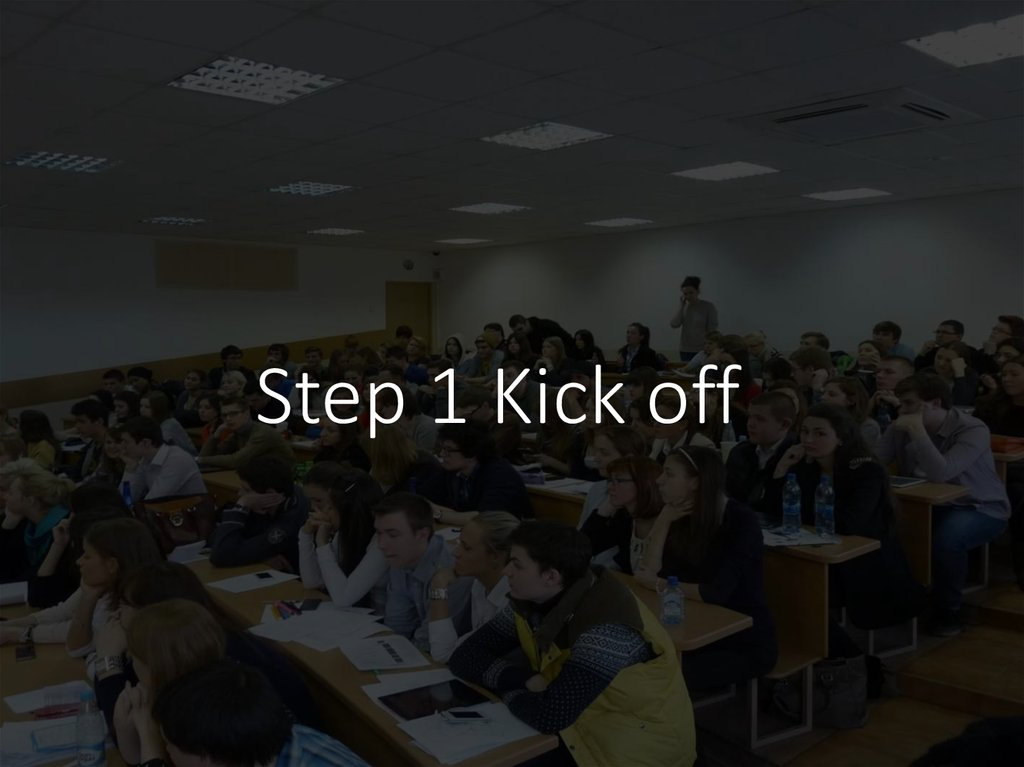 Step 1 Kick off