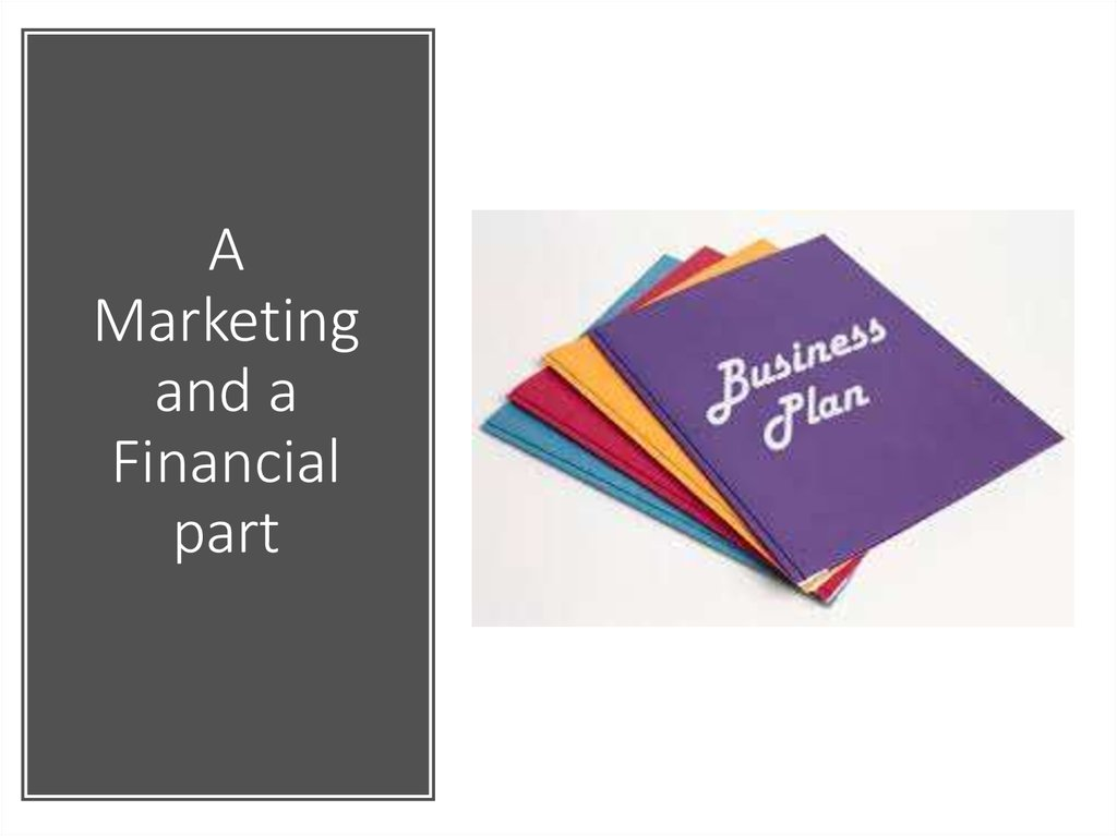 A Marketing and a Financial part