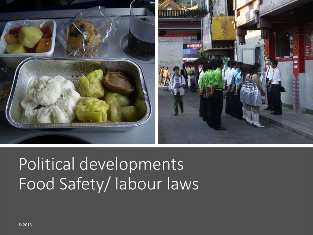 Political developments Food Safety/ labour laws