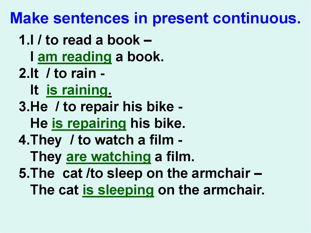 Make sentences in present сontinuous.