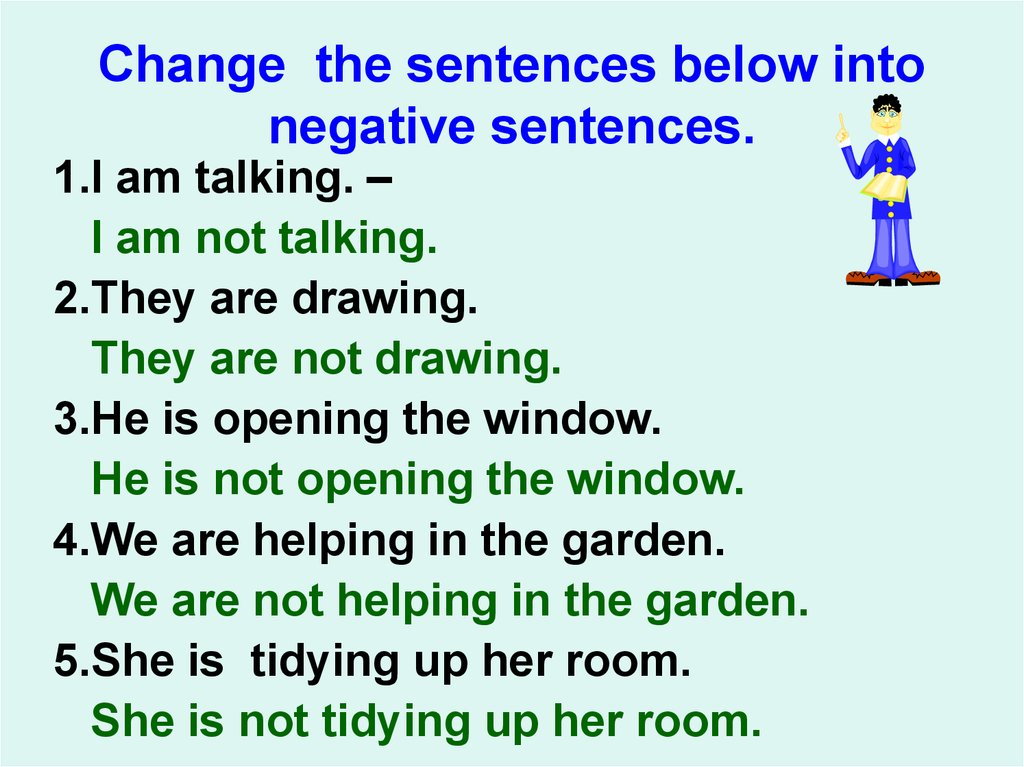 Change the sentences below into negative sentences.