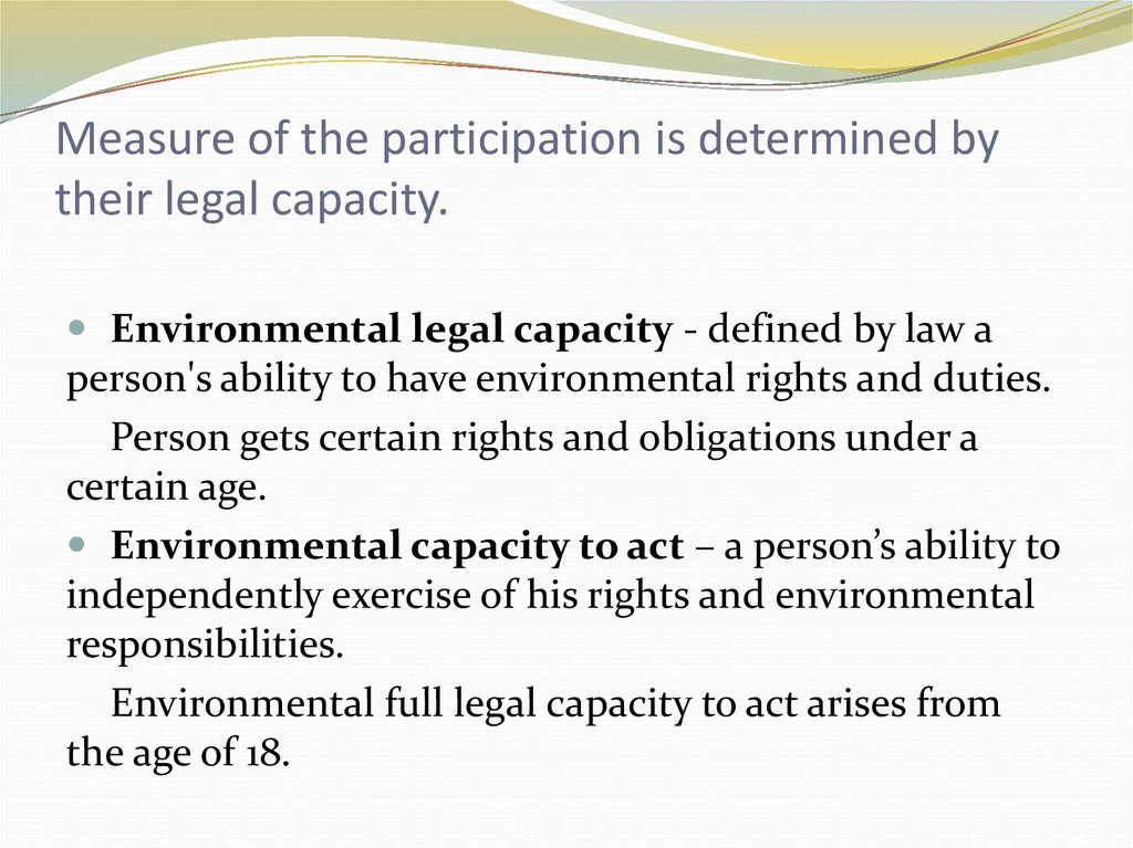 Measure of the participation is determined by their legal capacity.