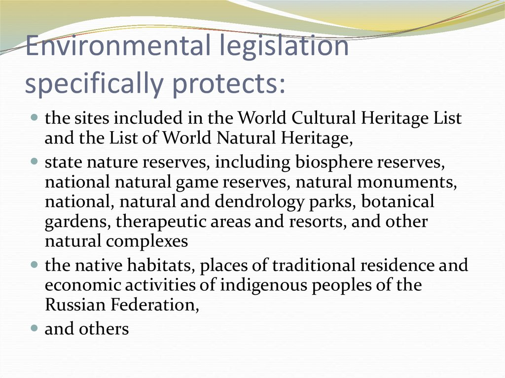 Environmental legislation specifically protects:
