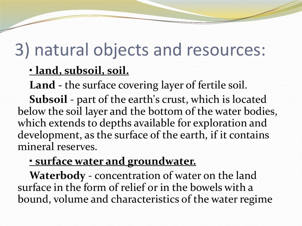 3) natural objects and resources: