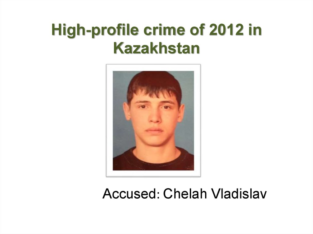 High-profile crime of 2012 in Kazakhstan