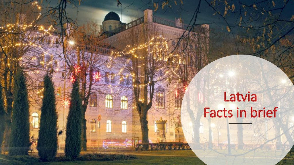 Latvia Facts in brief