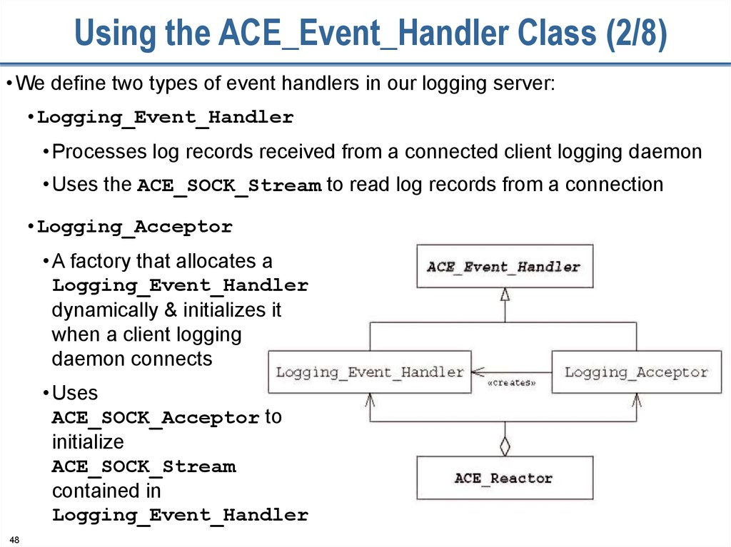 Using the ACE_Event_Handler Class (2/8)