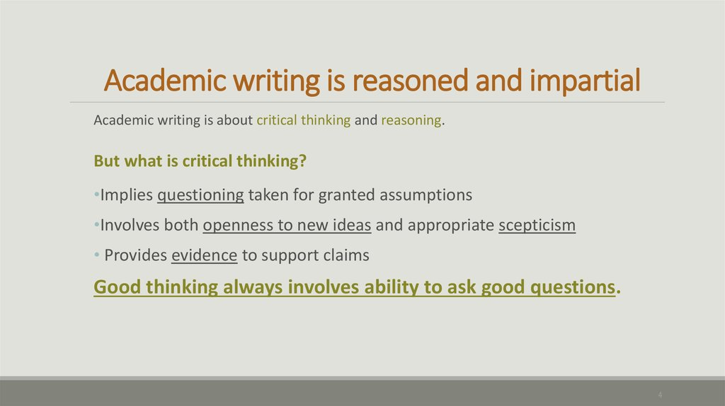 Academic writing is reasoned and impartial