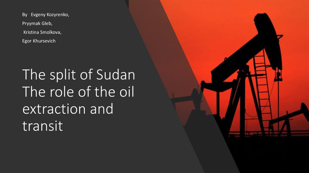 The split of Sudan The role of the oil extraction and transit