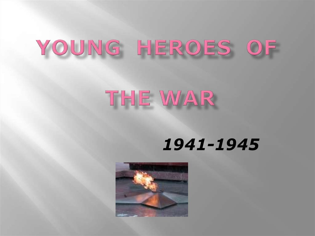 Young Heroes of the War