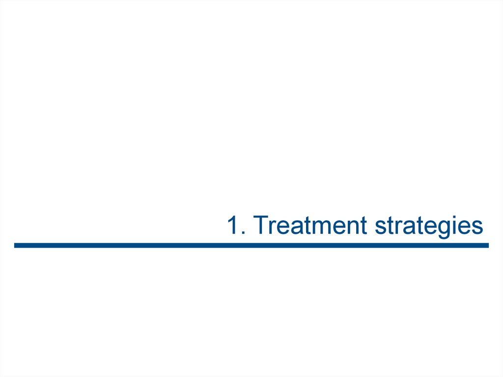 1. Treatment strategies