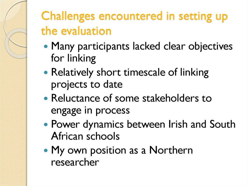 Challenges encountered in setting up the evaluation