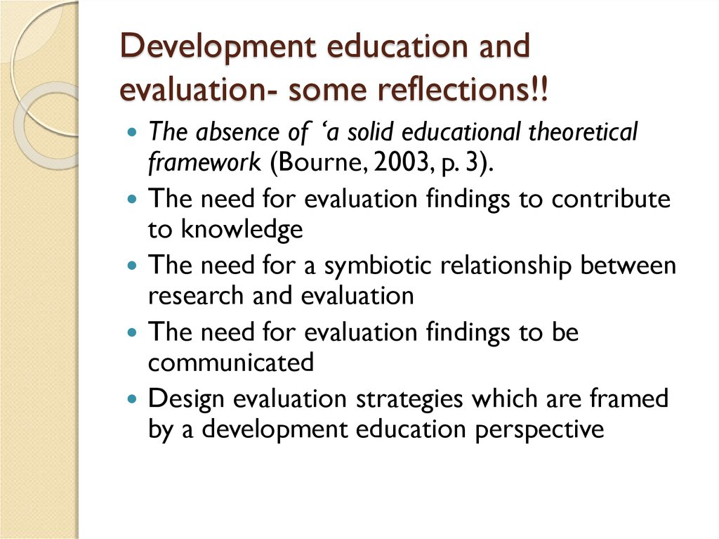 Development education and evaluation- some reflections!!