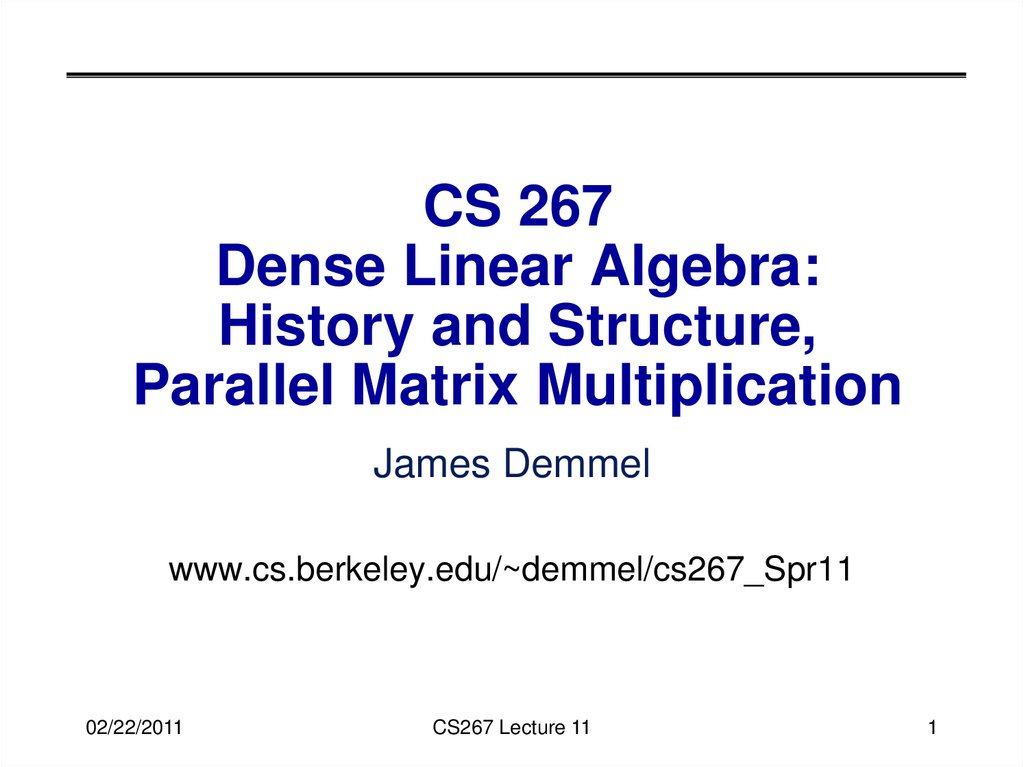 CS 267 Dense Linear Algebra: History and Structure, Parallel Matrix Multiplication