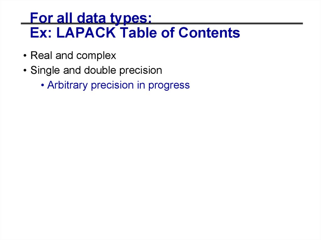 For all matrix/problem structures: Ex: LAPACK Table of Contents