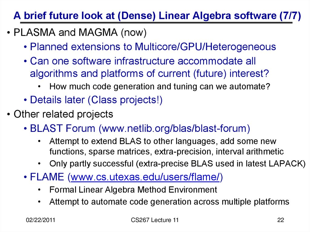 A brief future look at (Dense) Linear Algebra software (7/7)