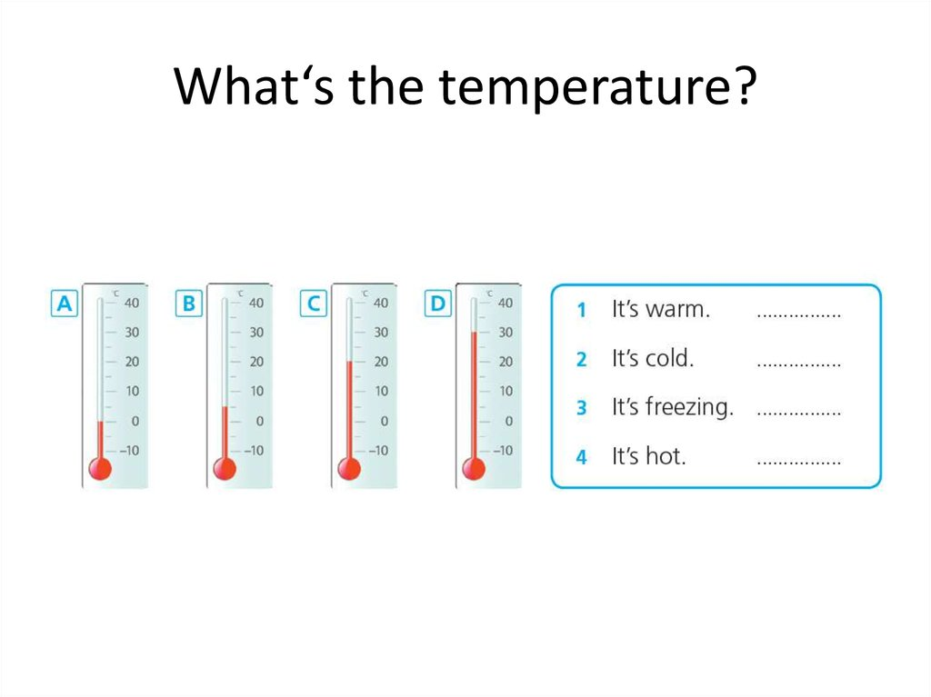 What's the temperature?