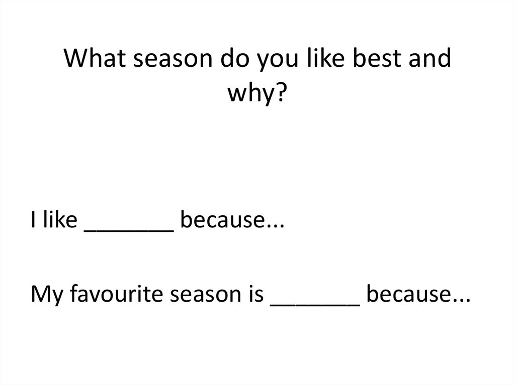 What season do you like best and why?
