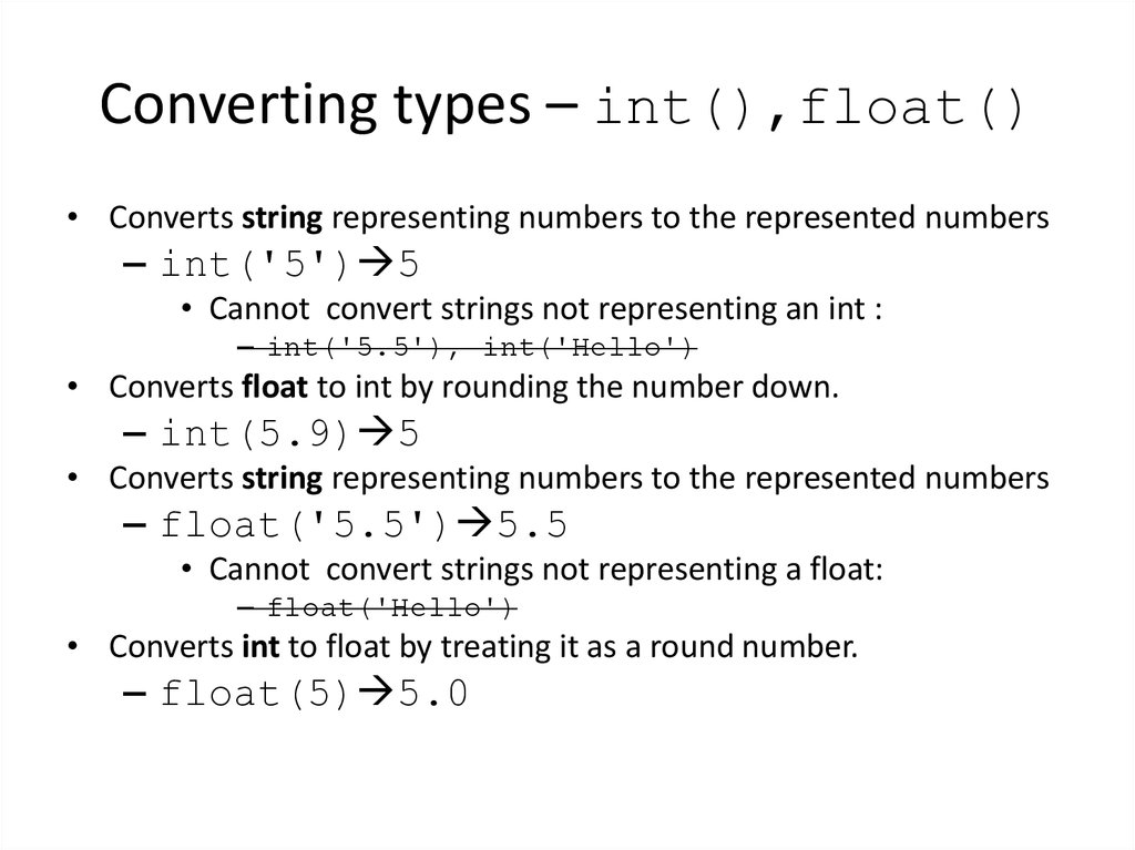 Converting types – int(),float()